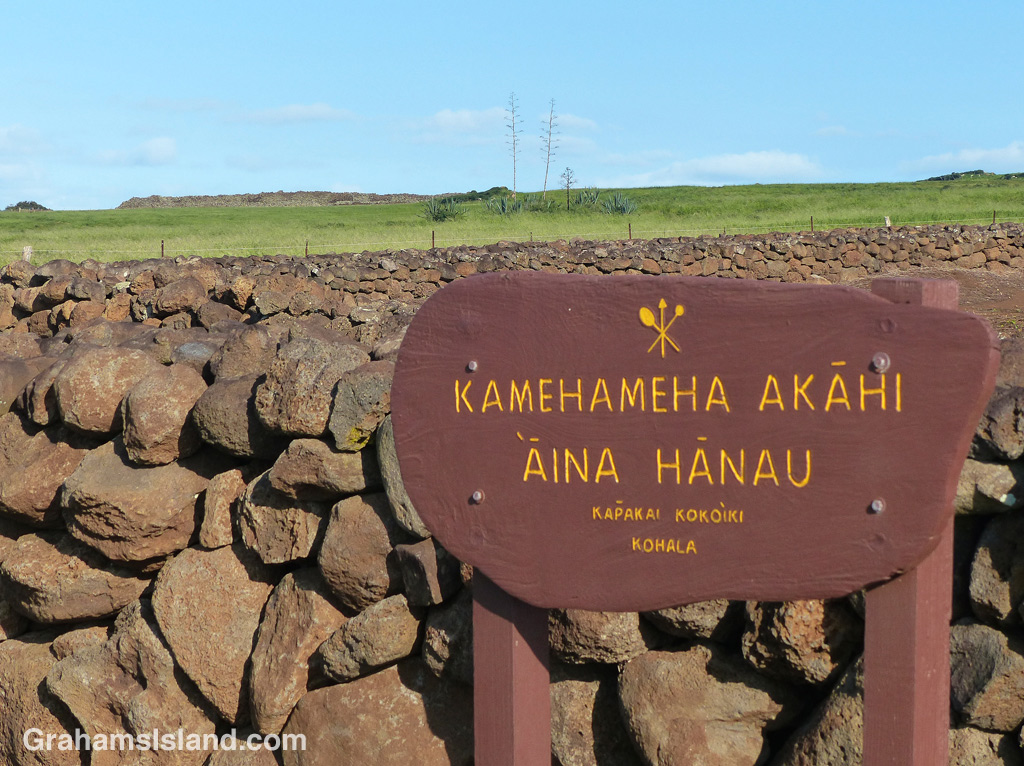 The birthplace of King Kamehameha the Great in North Kohala.